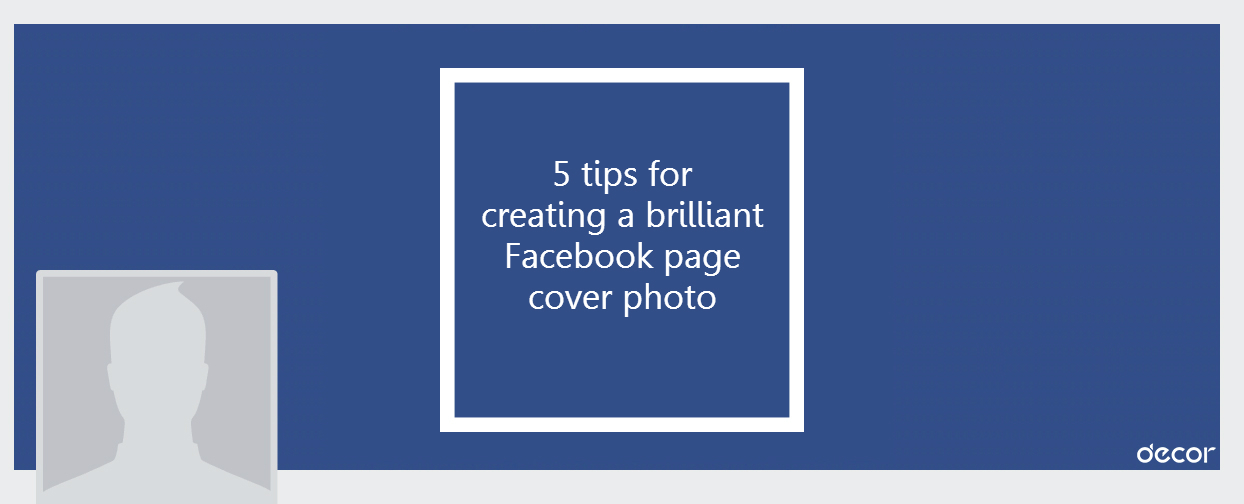 tips for brilliant facebook cover photo